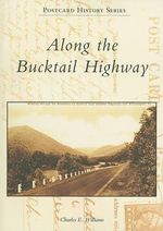 Along the Bucktail Highway - Charles E Williams