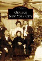 German New York City : Images of America (Arcadia Publishing) - Richard Panchyk
