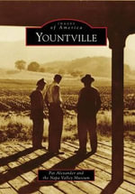 Yountville : A Special Collection Compiled by Pat Alexander - Pat Alexander