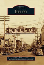 Kelso : Images of America - George R Miller