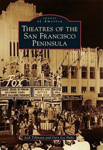 Theatres of the San Francisco Peninsula - Gary Lee Parks