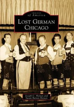 Lost German Chicago : An Attachment and Trauma-informed Model for Practi... - Joseph C Heinen
