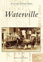 Waterville - Earle G Shettleworth Jr