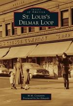 St. Louis's Delmar Loop - M M Costantin with a Foreword by Joe Edwards
