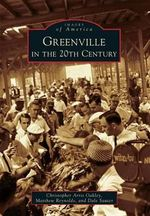 Greenville in the 20th Century - Christopher Arris Oakley