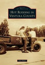 Hot Rodding in Ventura County - Tony Baker