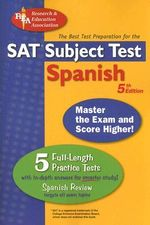 SAT Subject Test Spanish : The Best Test Preparation for the SAT Subject Test - Gene M Hammitt