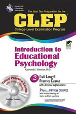 CLEP Introduction to Educational Psychology : Introduction to Educational Psychology - Dr Raymond E Webster
