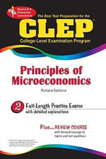 CLEP Principles of Microeconomics : The Best Test Preparation - Richard Sattora