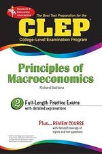 CLEP Principles of Macroeconomics - Richard Sattora