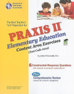 Praxis II Elementary Education : Content Area Exercises (0012) - Julie O'Connell