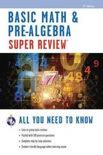Basic Math & Pre-Algebra Super Review 2nd Ed. - Of Rea Staff