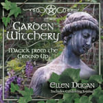 Garden Witchery : Magick from the Ground Up - Ellen Dugan