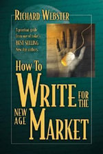 How to Write for the New Age Market - Richard Webster