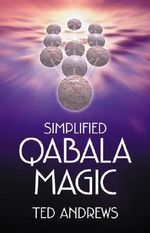Simplified Qabala Magic : Woman's Role in the Development of Consciousness - Ted Andrews