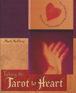 Taking the Tarot to Heart : Fun & Creative Ways to Improve Your Love Life - Mark McElroy