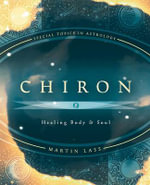 Chiron : Healing Body and Soul - Martin Lass
