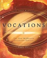 Vocations : Modern Astrological Techniques and Process - Noel Jan Tyl