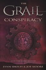 The Grail Conspiracy : Cotten Stone Mysteries - Lynn Sholes