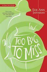 Too Big to Miss : An Odelia Grey Mystery - Sue Ann Jaffarian