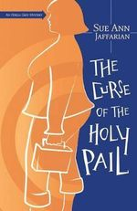 The Curse of the Holy Pail : An Odelia Grey Mystery - Sue Ann Jaffarian