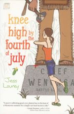 Knee High by the Fourth of July : A Murder-by-month Mystery - Jess Lourey