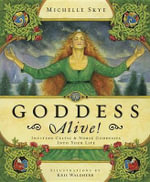 Goddess Alive : Inviting Celtic and Norse Goddesses into Your Life - Michelle Skye