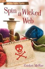Spin a Wicked Web : A Home Crafting Mystery :  Book 3 - Cricket McRae