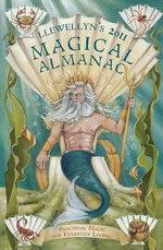 Llewellyn's 2011 Magical Almanac : Practical Magic for Everyday Living - Elizabeth Barrette