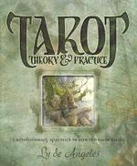 Tarot Theory and Practice : A Revolutionary Approach to How the Tarot Works - Ly De Angeles
