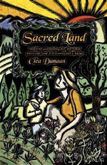 Sacred Land : Intuitive Gardening for Personal, Political and Environmental Change - Clea Danaan