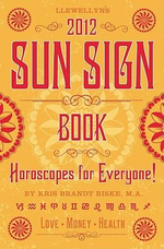 Llewellyn's 2012 Sun Sign Book : Horoscopes for Everyone! - Kris Brandt Riske