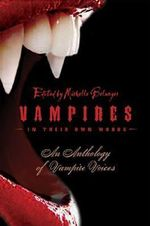 Vampires in Their Own Words : An Anthology of Vampire Voices - Michelle Belanger