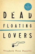 Dead Floating Lovers : An Emily Kincaid Mystery - Elizabeth Kane Buzzelli