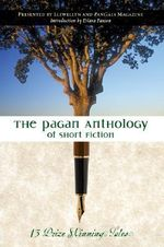 Pagan Anthology of Short Fiction : 13 Prize Winning Tales - Editors of LLewellyn