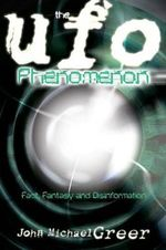 The UFO Phenomenon : Fact, Fantasy and Disinformation - John Michael Greer