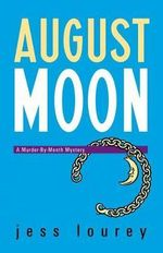 August Moon : A Murder-by-month Mystery - Jess Lourey