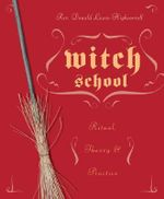 Witch School Ritual, Theory, and Practice : Theory and Practice - Rev. Donald Lewis-Highcorrell
