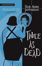 Twice as Dead: Book 6 : An Odelia Grey Mystery - Sue Ann Jaffarian