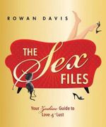 The Sex Files : Your Zodiac Guide to Love and Lust - Rowan Davis