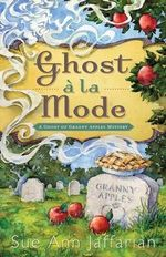 Ghost a la Mode : A Ghost of Granny Apples Mystery - Sue Ann Jaffarian