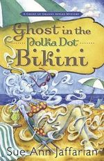 Ghost in the Polka Dot Bikini : A Ghost of Granny Apples Mystery - Sue Ann Jaffarian