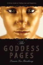 The Goddess Pages : A Divine Guide to Finding Love and Happiness - Laurie Sue Brockway