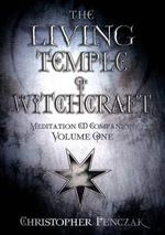 The Living Temple of Witchcraft: v. 1 : Meditation CD Companion - Christopher Penczak