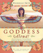 Goddess Aloud! : Transforming Your World Through Rituals and Mantras - Michelle Skye