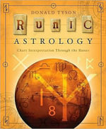 Runic Astrology : Chart Interpretation Through the Runes - Donald Tyson