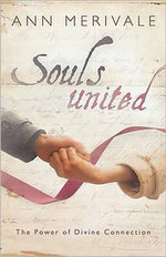 Souls United : The Power of Divine Connection - Ann Merivale