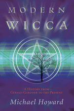 Modern Wicca : A History from Gardner to the Present - Michael Howard