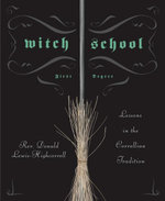 Witch School First Degree : Lessons in the Correllian Tradition - Don, Rev Lewis-Highcorrell