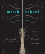 Witch School Second Degree : Lessons in the Correllian Tradition - Don, Rev Lewis-Highcorrell